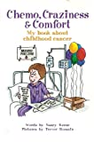 img - for Chemo, craziness & comfort: My book about childhood cancer book / textbook / text book
