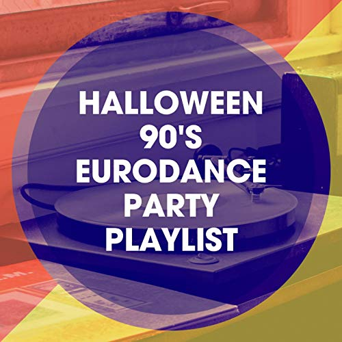 Halloween 90's Eurodance Party Playlist -
