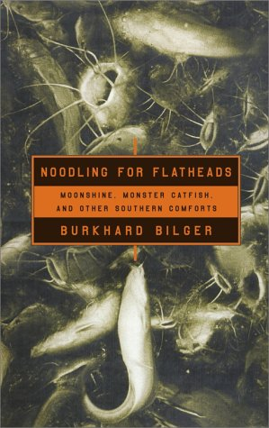 Noodling For Flatheads: Moonshine, Monster Catfish and Other Southern Comforts PDF