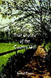 img - for The True Stories of the Country Girl book / textbook / text book