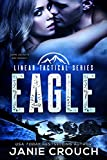 Eagle: A Linear Tactical Romantic Suspense Standalone