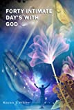 Forty Intimate Day's with God: Seeking God through fasting can bring tremendous rewards to our spiritual and personal lives. You will have ... tips to ward off potential negative effects.