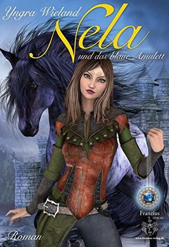Nela: und das blaue Amulett