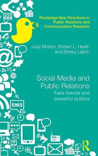 social-media-and-public-relations-fake-friends-and-powerful-publics-routledge-new-directions-in-publ
