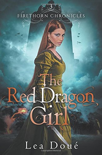Girls Red Dragon Girl (The Red Dragon Girl (Firethorn Chronicles) (Volume 3))