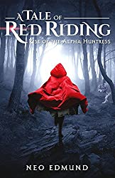 A Tale of Red Riding (The Alpha Huntress Series Book 1)