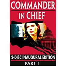 Commander in Chief: The Inaugural Edition - Part One