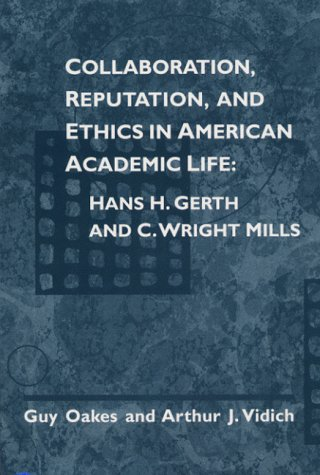 Collaboration Reputation And Ethics In American Academic Life  Hans H. Gerth And C. Wright Mills