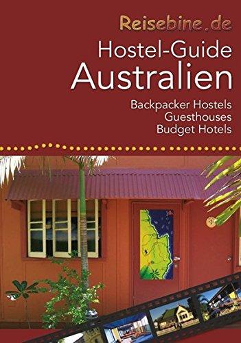 Reisebine Hostel-Guide Australien: Backpacker Hostels, Guesthouses und Budget Hotels (Edition Octopus)