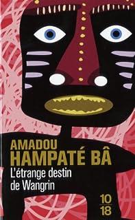 L'étrange destin de Wangrin ou Les roueries d'un interprète africain, Bâ, Âmadou Hampâté