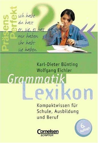 Scriptor Lexika: Grammatiklexikon: Kompaktwissen für Schule, Ausbildung und Beruf