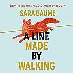 A Line Made by Walking | Sara Baume