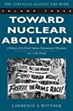 Toward Nuclear Abolition, Lawrence S. Wittner, 0804748624