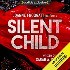 Winner of Audible UK's 2017 Narrator of the Year Award   Introducing Audible's Thriller of the Year: Silent Child by Sarah A. Denzil, performed by Joanne Froggatt.   In the summer of 2006, Emma Price watched helplessly as her six-year-old son...