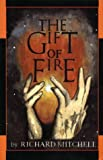 The Gifts of Fire, Mitchell, Richard, 1888173947