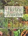 Herbes fraîches. Conseils de culture, idées pratiques, recettes par Barret (II)