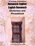 Romansch-English, English-Rhaeto/Romansch Dictionary and Phrasebook, Manfred Gross and Daniel Telli, 0781807786