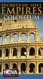 Nova: Secrets of Lost Empires Colosseum [VHS]