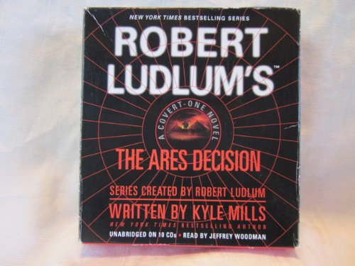 The Ares Decision by Robert Ludlum and Kyle Mills Unabridged CD Audiobook pdf epub
