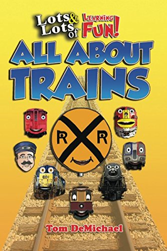 - All About Trains: Lots & Lots of Learning Fun