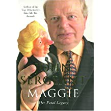 Maggie: A New Biography of Margaret Thatcher