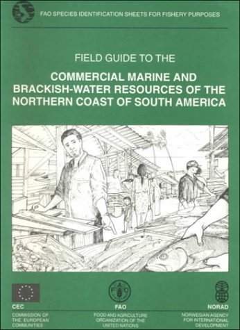 Field Guide to the Commercial Marine and Brackish-Water Resources of the Northern Coast of South America: Fao Species Identification Sheets for Fishery Purposes