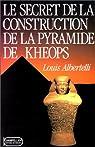 Le secret de la construction de la pyramide de Kheops par Albertelli