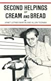 Second Helpings of Cream and Bread, Janet L. Martin and Allen Todnem, 0961343710