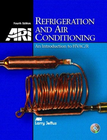 Refrigeration and Air Conditioning: An Introduction to HVAC (4th Edition)