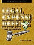 Legal Expense Defense, Dennis M. Powers, 1555713483