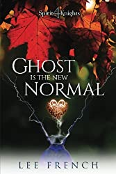Ghost Is the New Normal (Spirit Knights) (Volume 4)