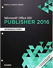 Shelly Cashman Series® Microsoft® Office 365 & Publisher 2016: Introductory, Loose-leaf Version