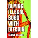 Buying Illegal Bugs with Bitcoin
