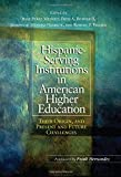 img - for Hispanic-Serving Institutions in American Higher Education: Their Origin, and Present and Future Challenges book / textbook / text book