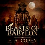 Beasts of Babylon | E. A. Copen