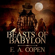 Beasts of Babylon Audiobook by E. A. Copen Narrated by Caroline Turner Cole