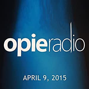 Opie and Jimmy, Michael Ian Black, Robert Kelly, Tom Papa, Iliza Shlesinger, and Burn Gorman, April 9, 2015 Radio/TV Program