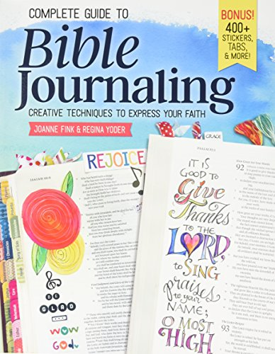Complete Journals - Complete Guide to Bible Journaling: Creative Techniques to Express Your Faith (Including 270 Full-Color Stickers, 150 Designs on Perforated Pages, & 60 Designs on Translucent Sheets of Vellum)