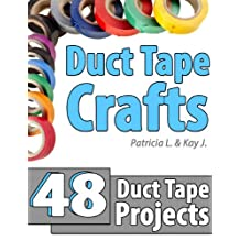 Duct Tape Crafts: 48 Duct Tape Projects