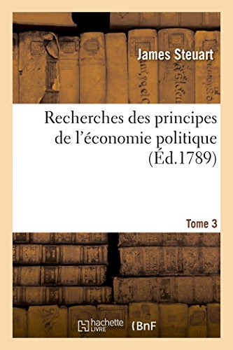 Recherches des principes de l'économie politique T3
