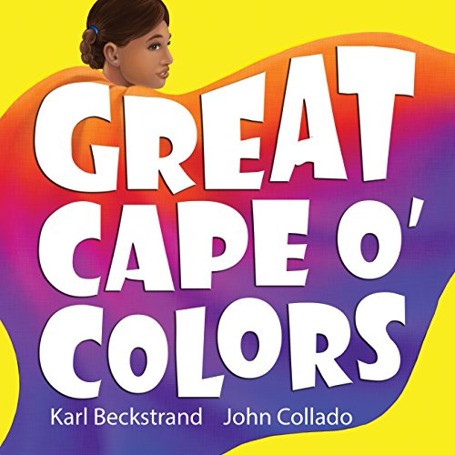 Great Cape o' Colors: Career Costumes for Kids (Careers for Kids Book -