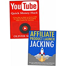 Newbie Money Making Methods - Book Bundle for 2018: Affiliate Marketing & YouTube Quick Money Hacks . Making Quick Cash Through Internet Marketing.