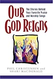 Our God Reigns, Phil Christensen and Shari MacDonald, 0825423694