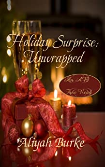 Holiday Surprise: Unwrapped by [Burke, Aliyah]