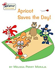Apricot Saves the Day: Splatter and Friends