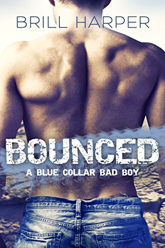 Bounced: A Blue Collar Bad Boys Book