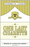 One Last Cigarette, Thomas A. Liuzzo, 1434396460