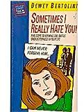 Sometimes I Really Hate You, Dewey M. Bertolini, 0896930416