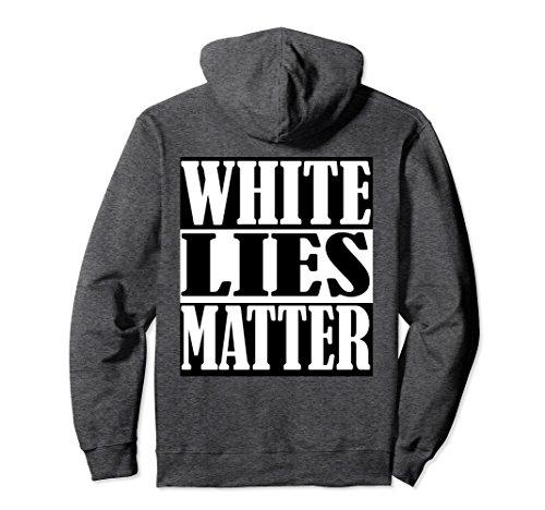 Unisex White Lies Matter Trump Investigation Pullover Hoodie XL: Dark Heather