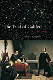 The Trial of Galileo, 1612-1633, Mayer, Thomas F., 1442605197